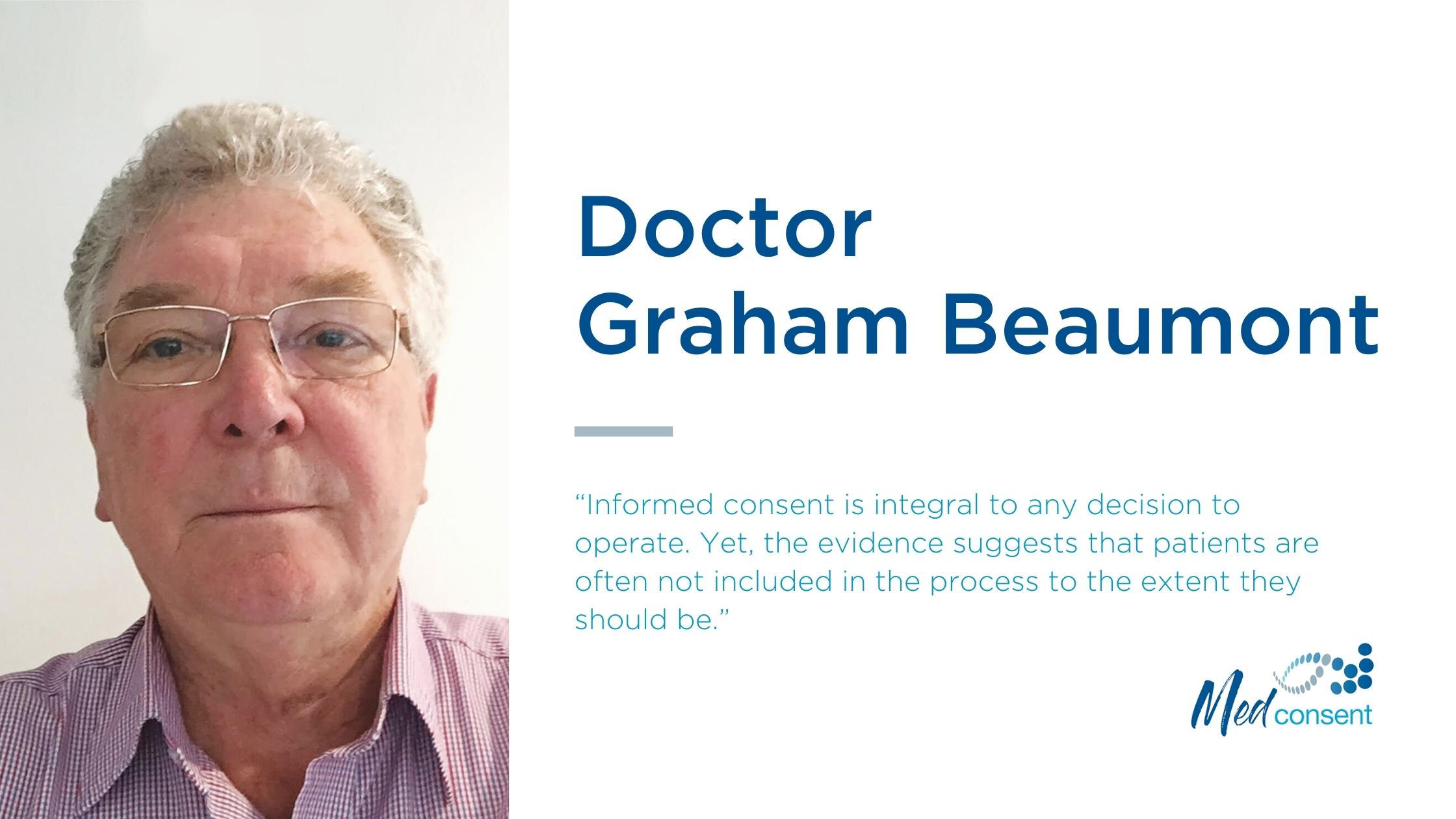 Dr Graham Beaumont explains how to gain informed patient consent to minimise risk